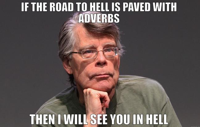 the road to hell is not paved with adverbs